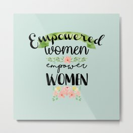 Empowered Women Empower Women Metal Print