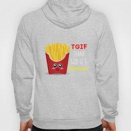 TGIF Thank God It's Fryday Cute French Fries Pun Hoody