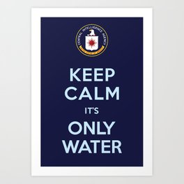 Keep Calm ...It's Only Water Art Print