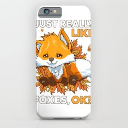 I Just Really Like Foxes OK Gift for Girls Boys Cute Fox T-Shirt iPhone Case