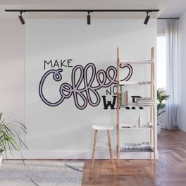 Coffee Not War (Unicorn) Wall Mural