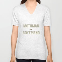 Mothman is my Boyfriend Unisex V-Neck