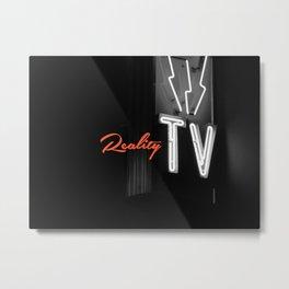 Reality TV Metal Print