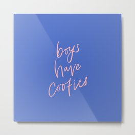 Boys Have Cooties // in pink and blue Metal Print