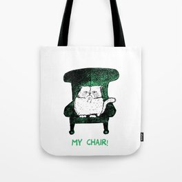 My Chair! (Green) Tote Bag