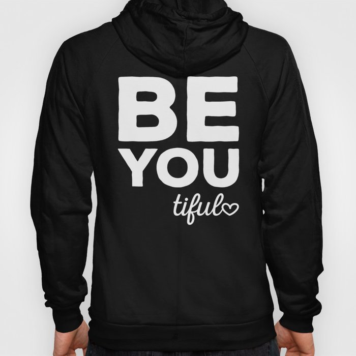 Be-You-Tiful Positive Quote Hoody