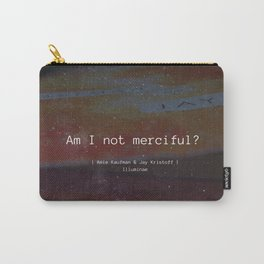 Am I Not Merciful? Carry-All Pouch