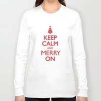 keep calm Long Sleeve T-shirts featuring Keep Calm by Trend