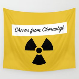 Cheers from Chernobyl Wall Tapestry