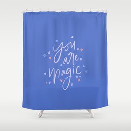 You are Magic // Quote in Blue Shower Curtain