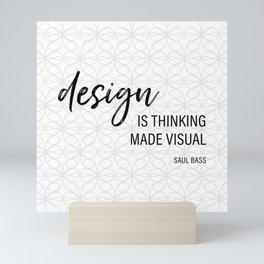 Design is thinking made visual - Saul Bass Quote Mini Art Print