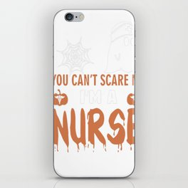 Halloween T-shirt You Can't Scare Me I'm a NURSE iPhone Skin