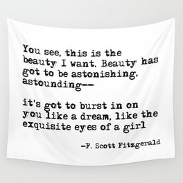 The beauty I want ― F. Scott Fitzgerald quote Wall Tapestry