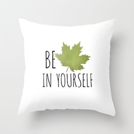 Beleaf In Yourself Throw Pillow