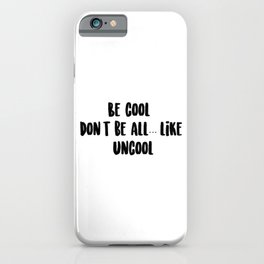 RHONY - Be cool. Don't be all...like, uncool - Countess Luann - Real Housewives of New York iPhone Case