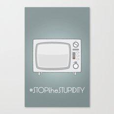 STOPtheSTUPIDITY Canvas Print