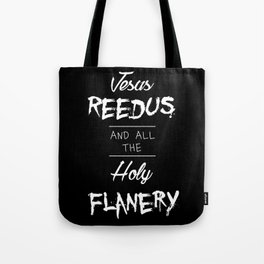 Jesus Reedus And All The Holy Flanery  - White on Black Tote Bag