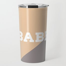 Babe quote with soft pink and soft purple background Travel Mug