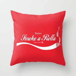 Relax - Smoke a Rolla Throw Pillow
