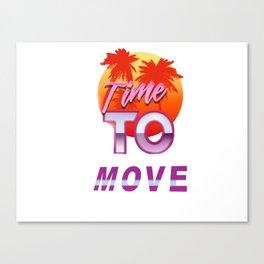 80´s retro Time to Move Canvas Print