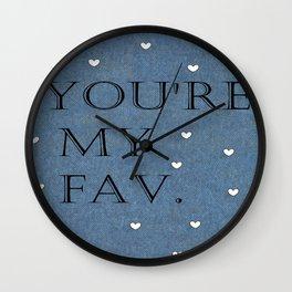 You're My Fav. On Denim. Wall Clock