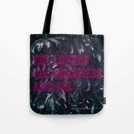 The Lovers The Dreamers and Me. - Neon Writing Tote Bag