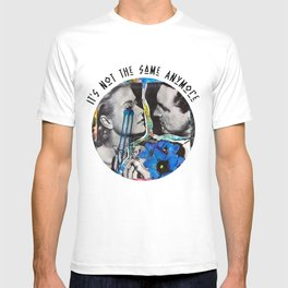 It's Not the Same Anymore T-shirt