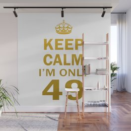 I'm only 49 Wall Mural