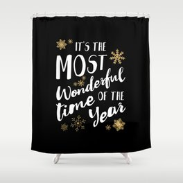 It's the Most Wonderful Time of the Year - Black Shower Curtain