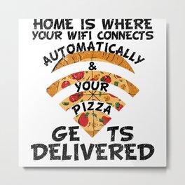 Pizza WiFi Home Metal Print