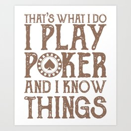 I Play Poker Gifts For Poker Players Art Print
