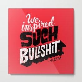 Inspired Bullshit Metal Print