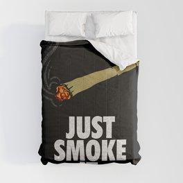 Just smoke it  Comforters