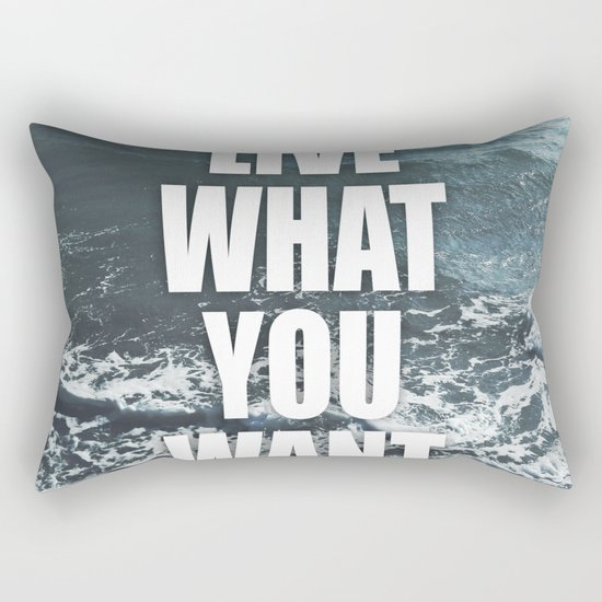 Live What You Want Rectangular Pillow