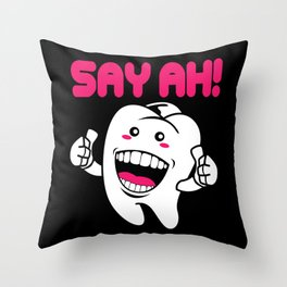 Dentist Say Ah Funny Dental Assistant Student Throw Pillow