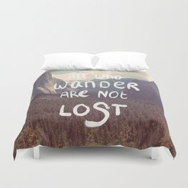 All Who Wander Are Not Lost Duvet Cover