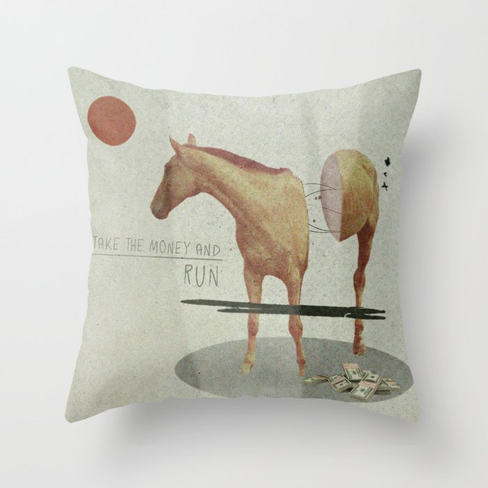 Take The Money and Run Throw Pillow