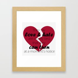 Love & Hate - Pantomime Quote Framed Art Print
