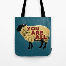 You Are All Sheep! Tote Bag
