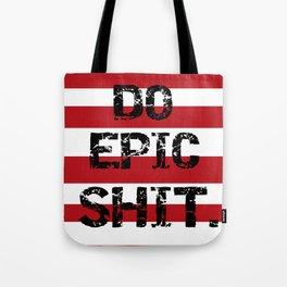The Do-Gooder. The Non-Procrastinator. The Do Epic Shit-er. Tote Bag