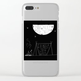 You keep me safe, I'll keep you wild Clear iPhone Case