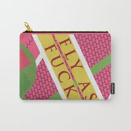 Fly as Fuck Carry-All Pouch