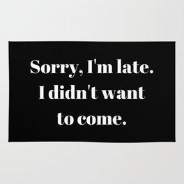 Sorry, I'm late. Rug
