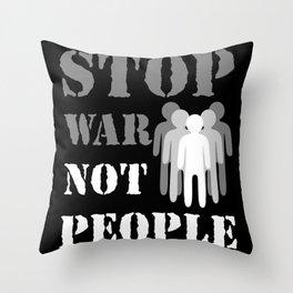 Stop the war not people Throw Pillow