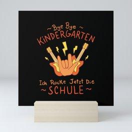 Bye Bye Kindergarten I Rock Now Mini Art Print
