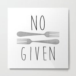 No Forks Given Metal Print