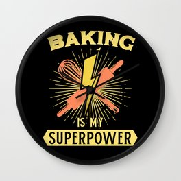 Baking Is My Superpower Wall Clock