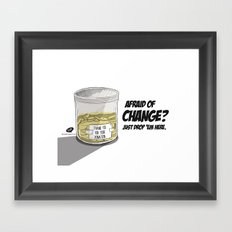 Afraid of Change? Framed Art Print