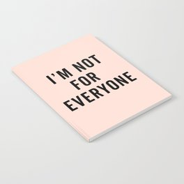 I'm Not For Everyone Funny Quote Notebook