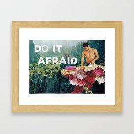 Do it afraid Framed Art Print